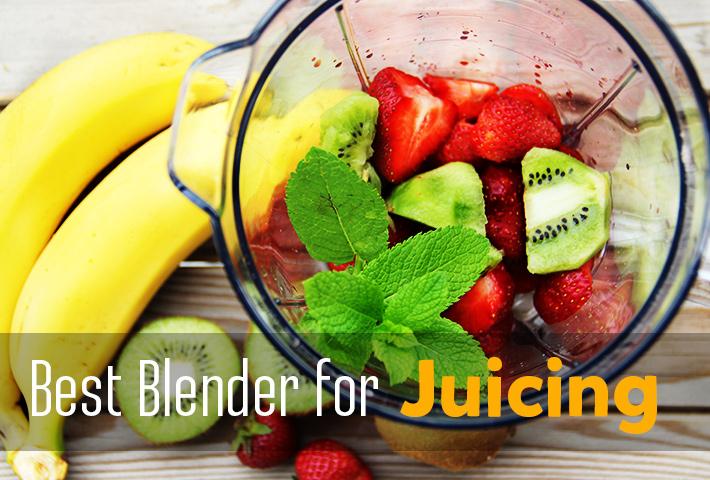 Best Blender for Juicing