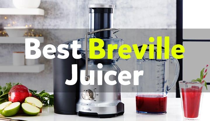 Best Breville Juicer Comparison And Reviews
