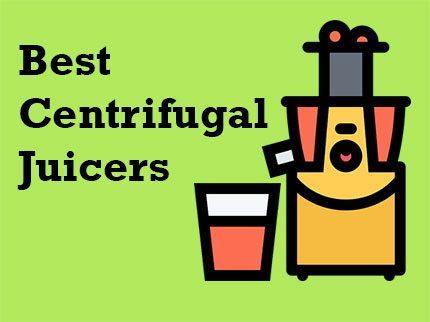 Best Centrifugal Juicers