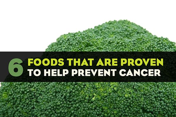 6 Foods That Are Proven to Help Prevent Cancer